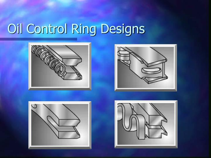 Oil Control Ring Designs