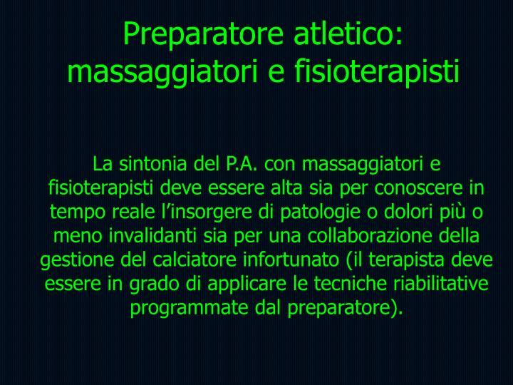 Preparatore atletico:  massaggiatori e fisioterapisti