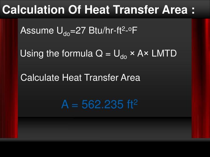 Calculation Of Heat Transfer Area :