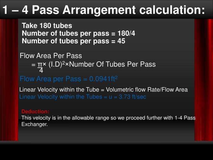 1 – 4 Pass Arrangement calculation: