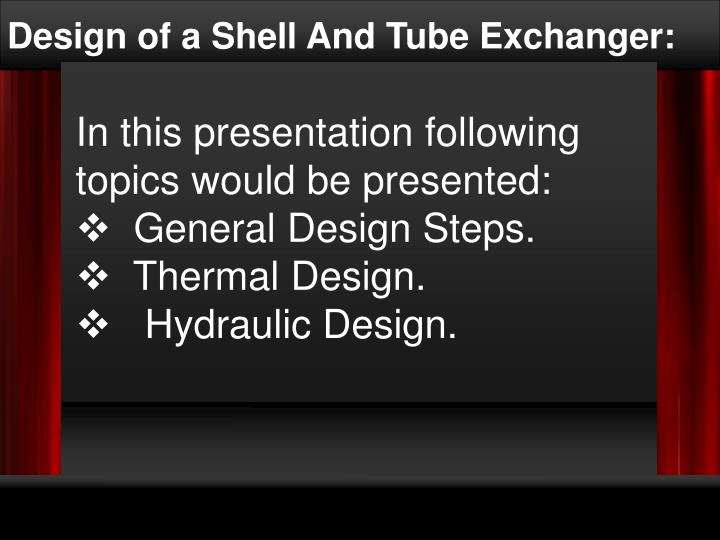 Design of a Shell And Tube Exchanger: