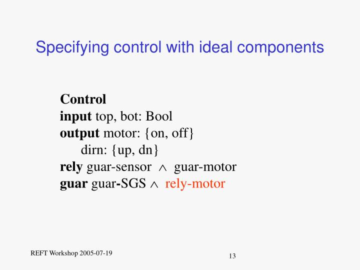 Specifying control with ideal components