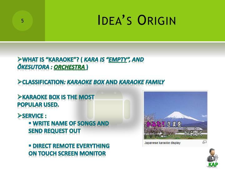 Idea's Origin