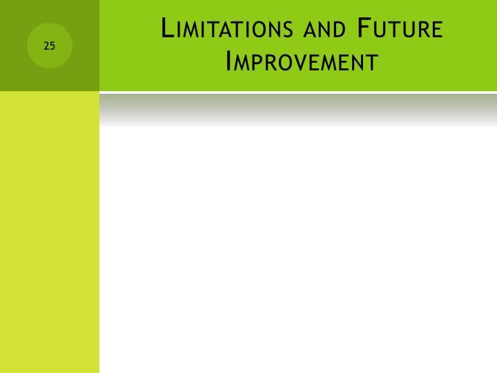 Limitations and Future Improvement