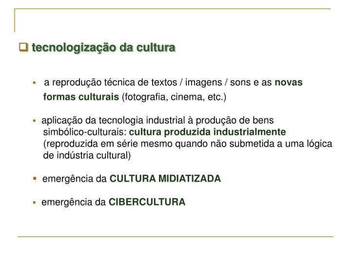 tecnologização da cultura