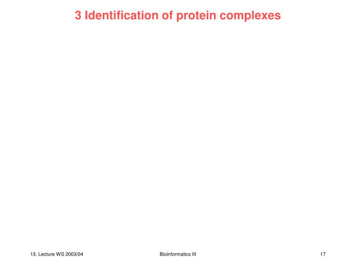 3 Identification of protein complexes