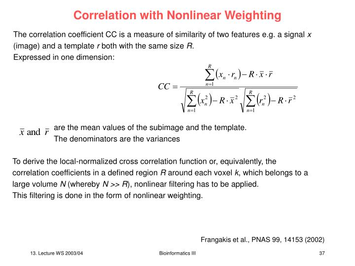 Correlation with Nonlinear Weighting