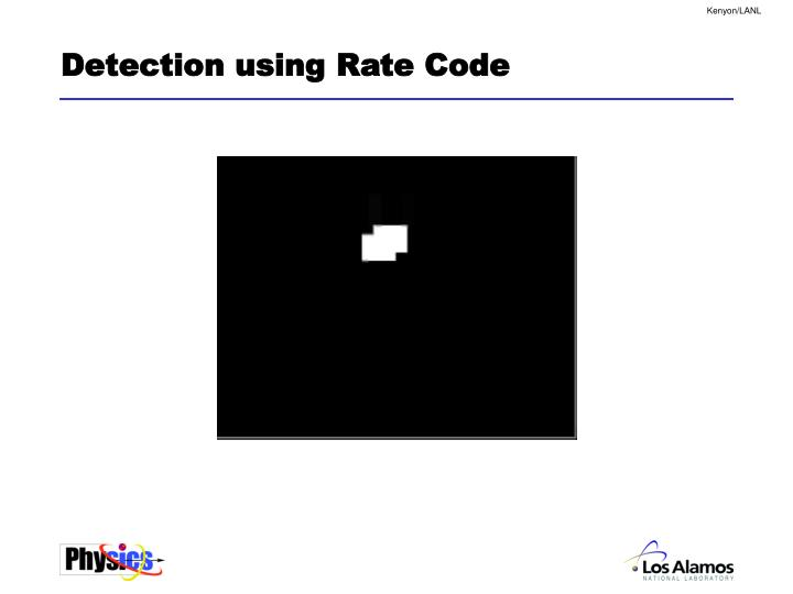 Detection using Rate Code
