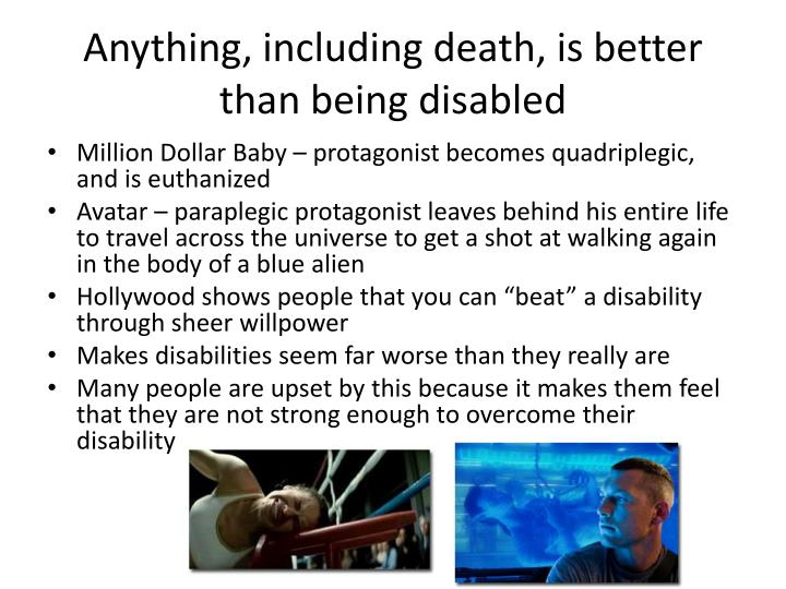Anything, including death, is better than being disabled