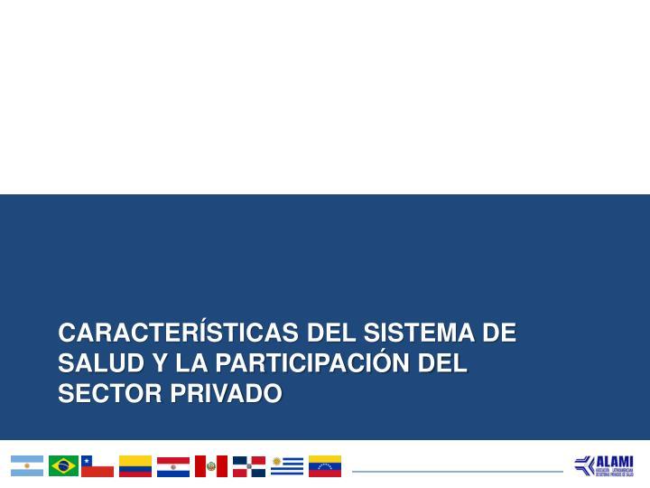 Características del Sistema de Salud y la Participación del