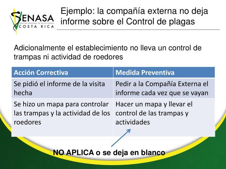 Ejemplo: la compañía externa no deja informe sobre el Control de plagas