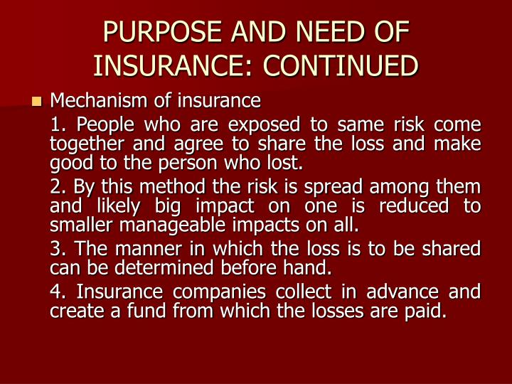 PURPOSE AND NEED OF INSURANCE: CONTINUED