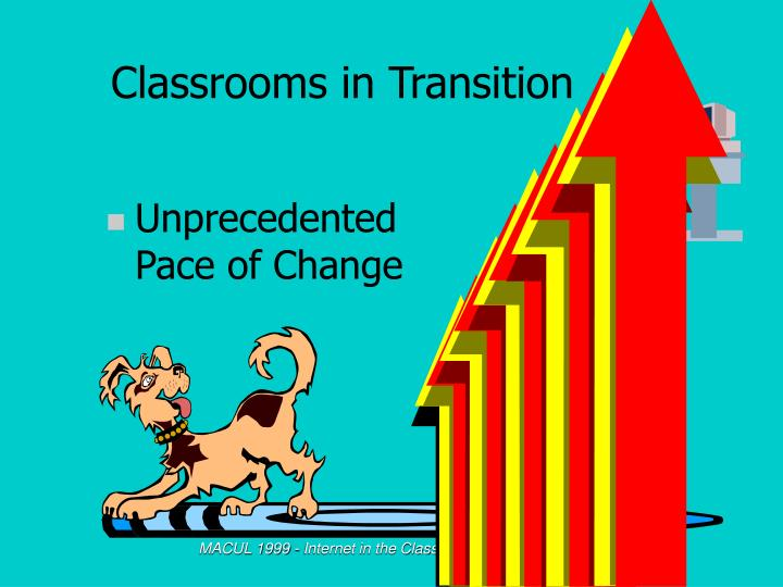 Classrooms in Transition