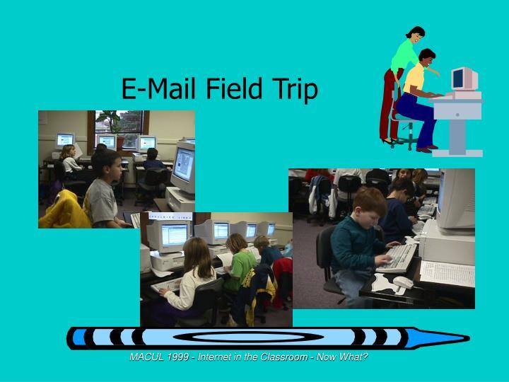 E-Mail Field Trip