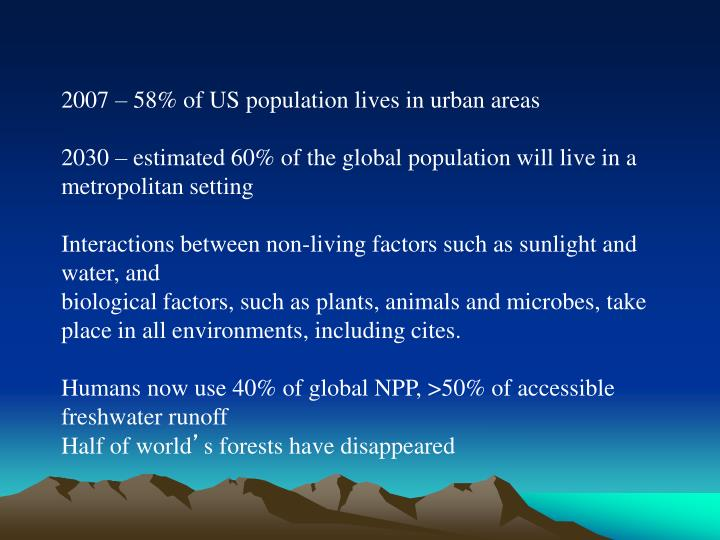 2007 – 58% of US population lives in urban areas