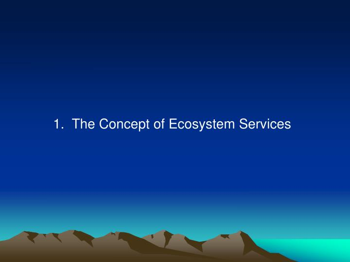 1.  The Concept of Ecosystem Services