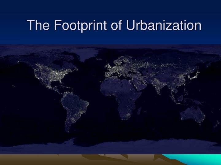 The Footprint of Urbanization