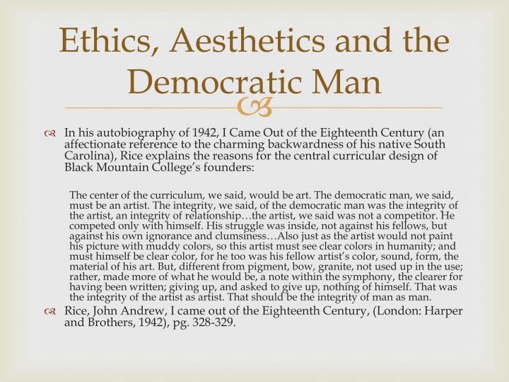 Ethics, Aesthetics and the Democratic Man