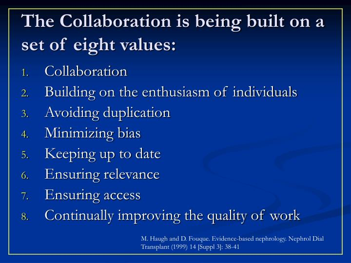The collaboration is being built on a set of eight values