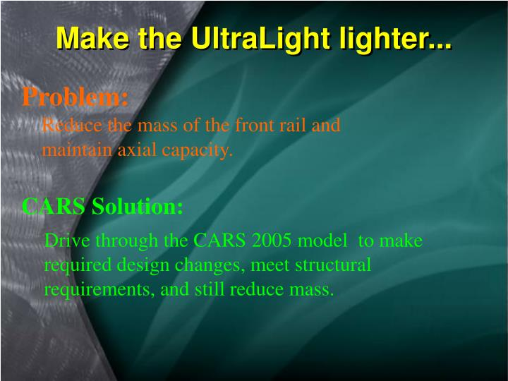 Make the UltraLight lighter...