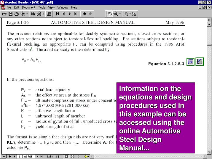 Information on the equations and design procedures used in this example can be accessed using the online Automotive Steel Design Manual...