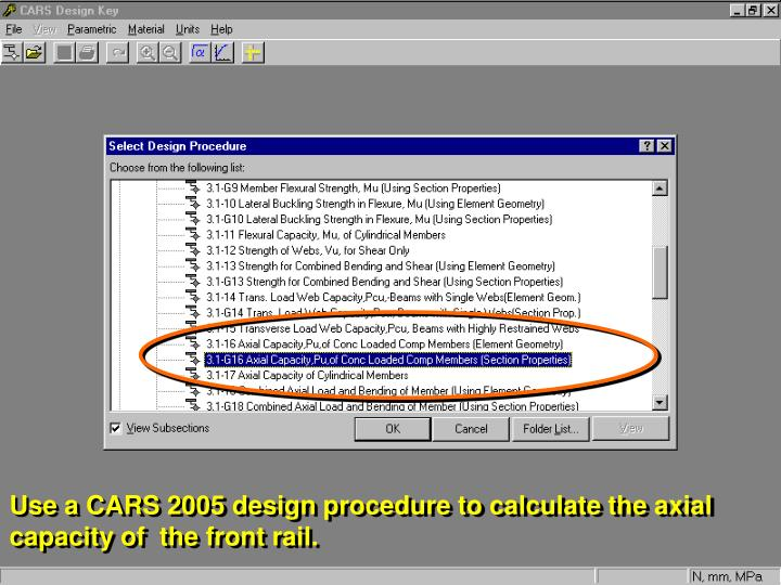 Use a CARS 2005 design procedure to calculate the axial capacity of  the front rail.