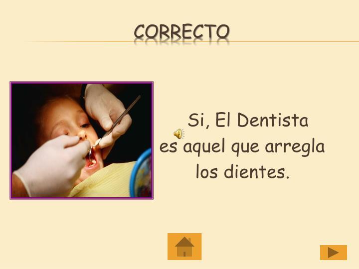 Si, El Dentista