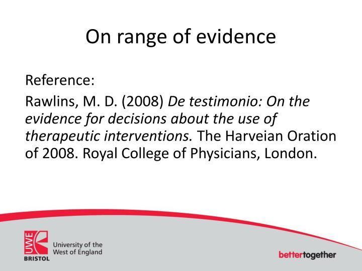 On range of evidence