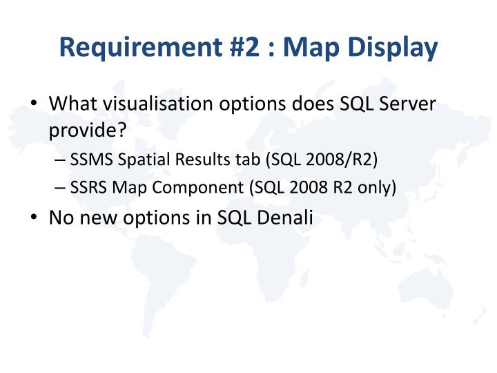 Requirement #2 : Map Display