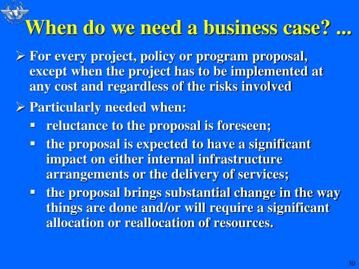 When do we need a business case? ...