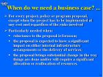 when do we need a business case