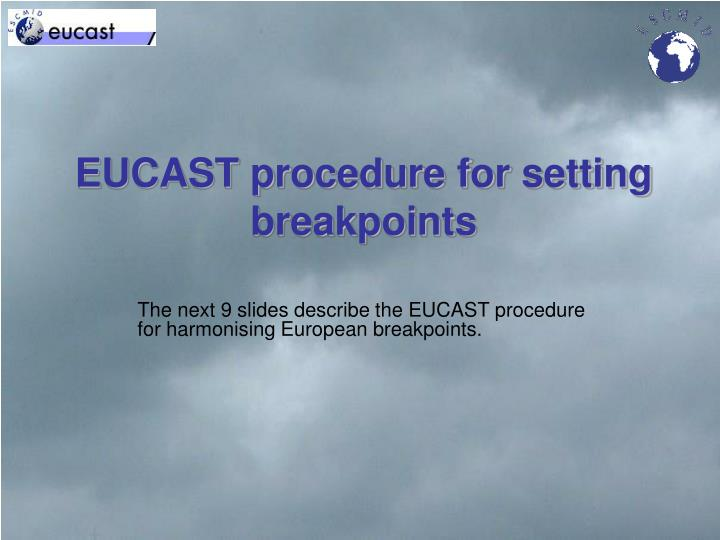 EUCAST procedure for setting breakpoints