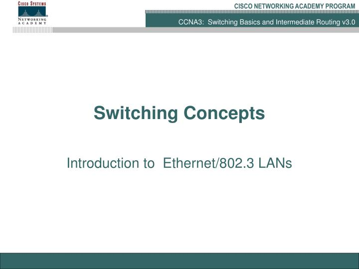 Switching Concepts