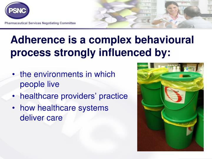 Adherence is a complex behavioural process strongly influenced by: