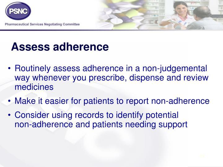 Assess adherence