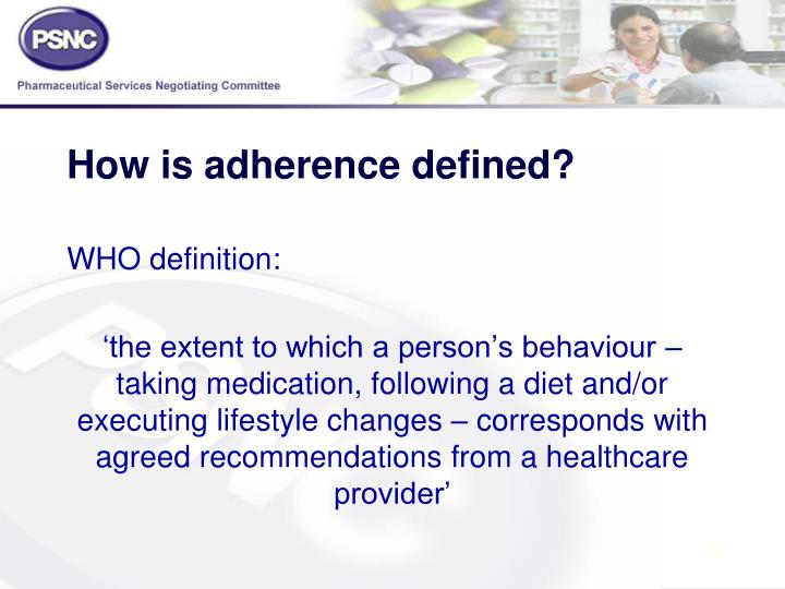 How is adherence defined