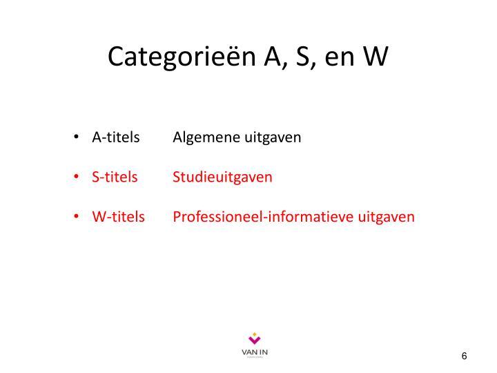 Categorieën A, S, en W