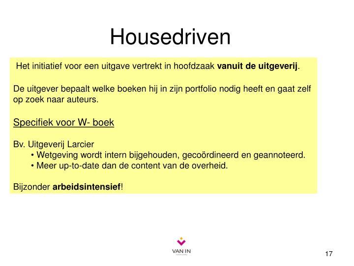 Housedriven