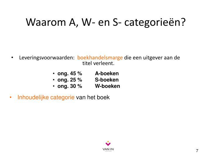 Waarom A, W- en S- categorieën?