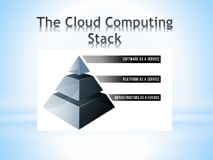 The Cloud Computing Stack