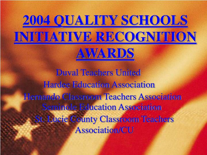 2004 QUALITY SCHOOLS INITIATIVE RECOGNITION AWARDS