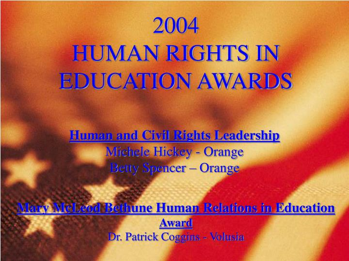 2004                              HUMAN RIGHTS IN EDUCATION AWARDS