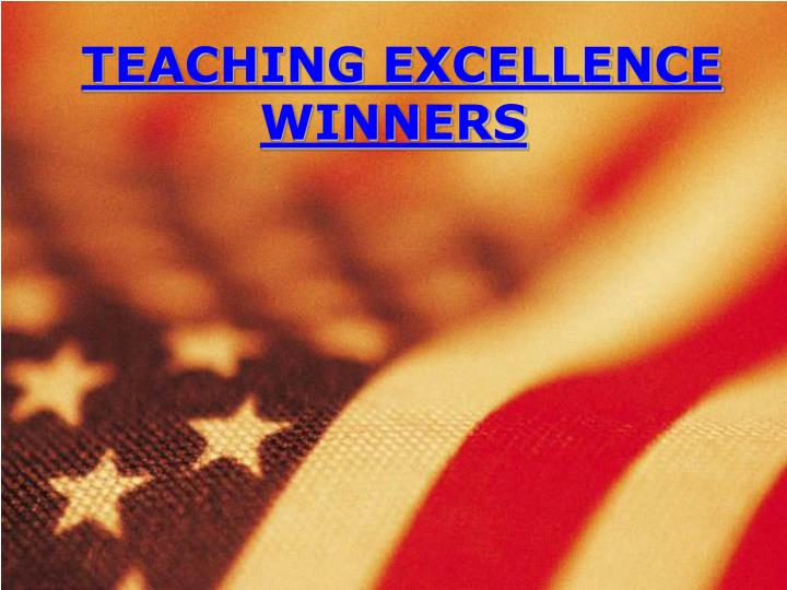 TEACHING EXCELLENCE WINNERS