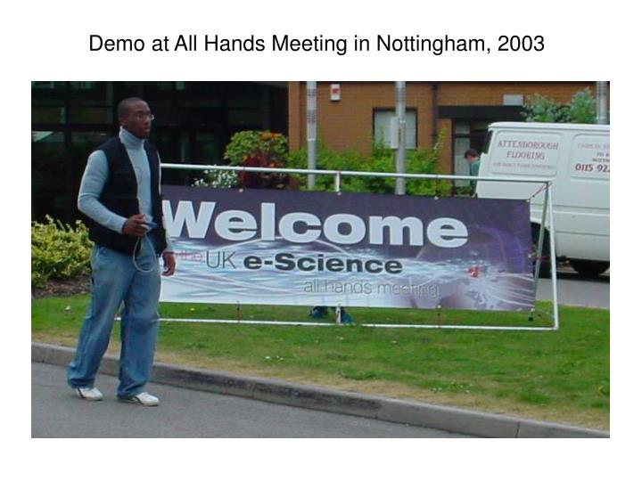 Demo at All Hands Meeting in Nottingham, 2003