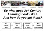 so what does 21 st century learning look like and how do you get there