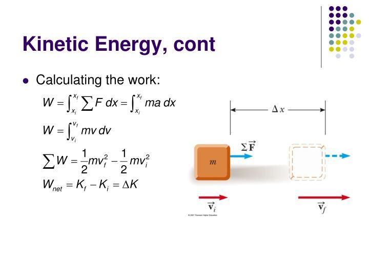 Kinetic Energy, cont