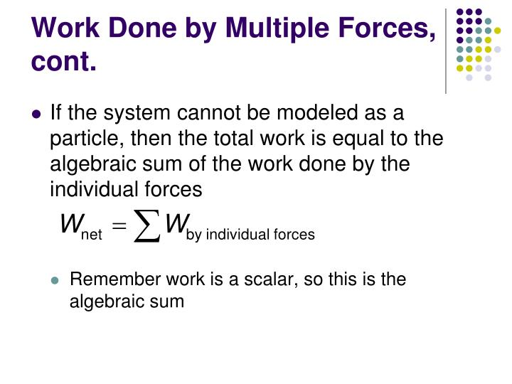 Work Done by Multiple Forces, cont.