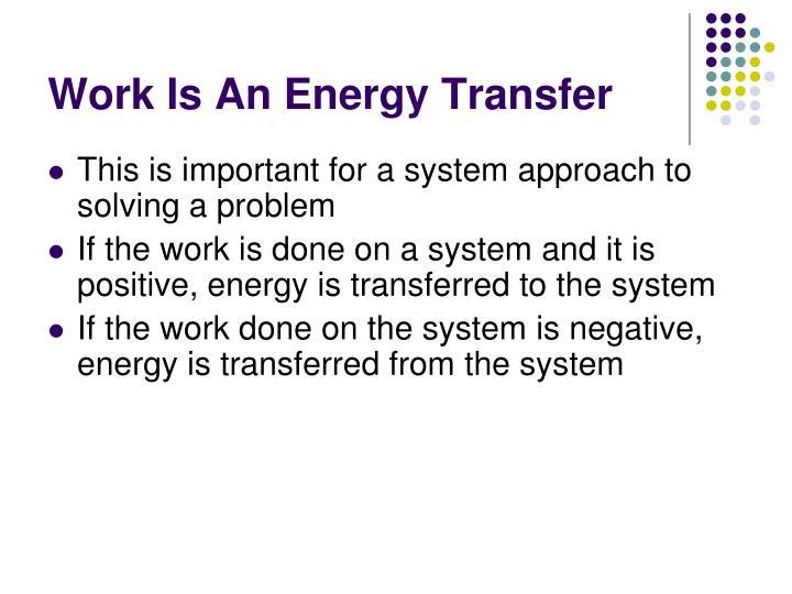 Work Is An Energy Transfer