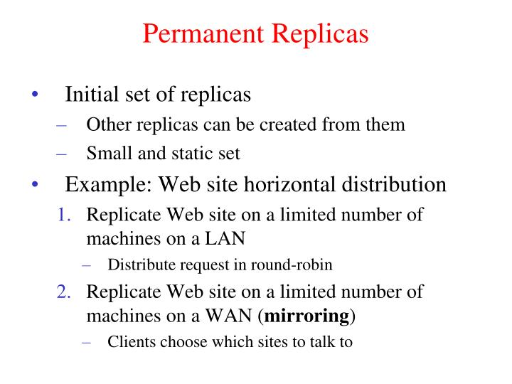 Permanent Replicas