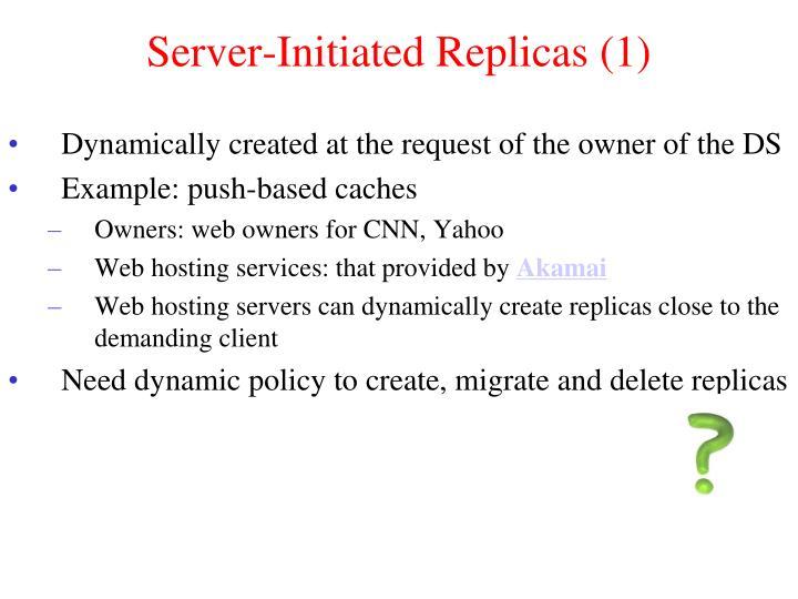 Server-Initiated Replicas (1)